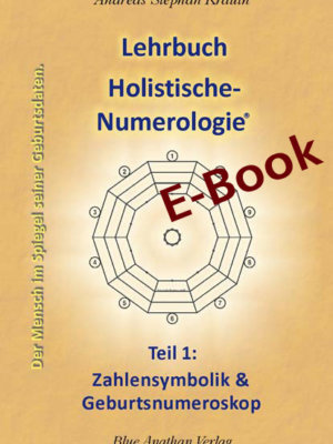 Numerologie Lehrbuchbuch Teil 1 E-Book